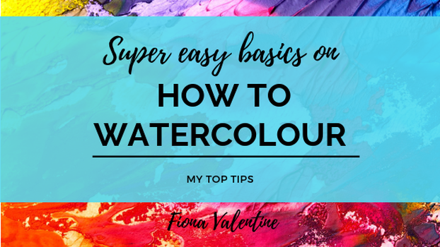Super Easy Basics on How to Watercolour Blog header
